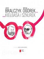 Kie艂basa i sznurek - Jerzy Bralczyk i Micha艂 Og贸rek